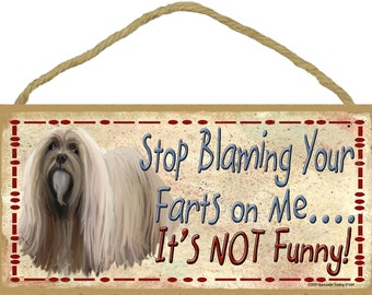 """LHASA APSO Stop Blaming Your FARTS On Me Dog Sign 10"""" x 5"""" Pet Plaque Funny Wall Decor"""