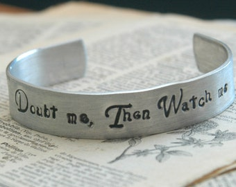 Hand Stamped Silver Adjustable Cuff - Doubt Me, Then Watch Me By Inspired Jewelry Designs