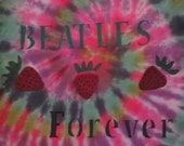 Beatles Tie dye shirt, Strawberry Fields Forever