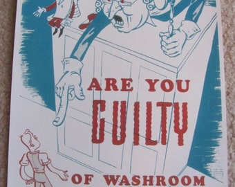 Are You Guilty Of Washroom Disorder - Retro Vintage Safety Poster -- Circa 1950s   11 x 14 Many to choose from!!
