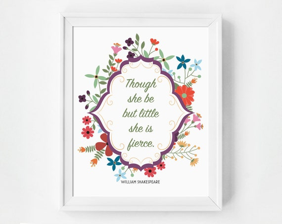 Though She Be But Little She Is Fierce Shakespeare Quote