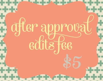 After Approval Edits Fee