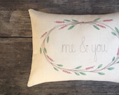 Me and You Pillow Cover, Couple's Wedding Gift, Embroidered Word Home Decor, Wreath Pillow Cover MADE TO ORDER
