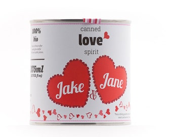 CUSTOM - Original Canned Love Spirit - Customized Valentine's Day Gift, gag souvenir, gift, memorabilia, love