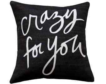 Crazy for You Pillow, Black and White