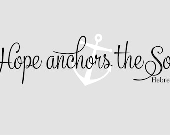 Hope anchors the soul  Hebrew 6:19 scripture- Vinyl Lettering wall  words quotes graphics decals Art Home decor itswritteninvinyl