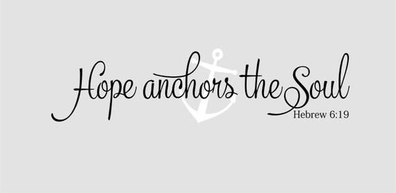 Hope anchors the soul hebrew 6 19 scripture vinyl lettering for Hope anchors the soul tattoo