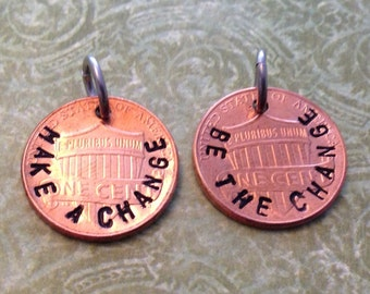 """Hand stamped """"be the change"""" or """"make a change"""" penny charm."""