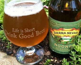 Snifter Glass - Life is Short Drink Good Beer™ - Craft Beer Oktoberfest Birthday Christmas Gift