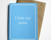 I Love My Mom Card - mothers day card, mom love card, anytime mom card, birthday card for mom,