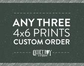 Any Three Typography 4x6 Prints Custom Order