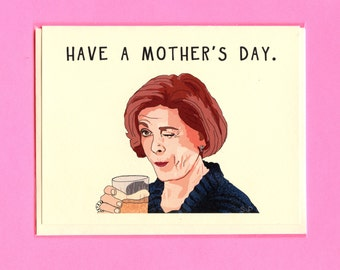 LUCILLE BLUTH Mother's Day CARD - Lucille Bluth - Funny Mother's Day Card - Arrested Development - Arrested Development Mother's Day Card