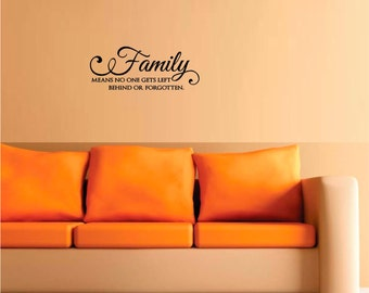 Family means no one gets left behind or forgotten. wall art wall sayings vinyl letters stickers decals