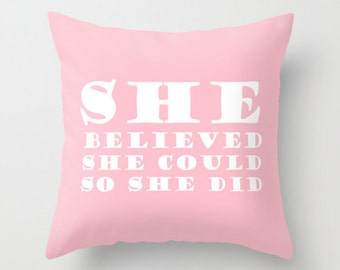 Throw Pillow Cover - She Believed She Could, So She Did - 16x16, 18x18, 20x20 - Nursery Bedroom Original Design Home Décor by Adidit