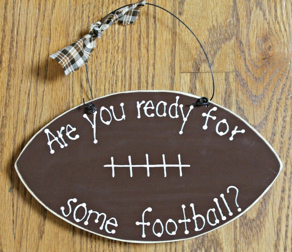 Wooden are you Ready for Some Football Sign