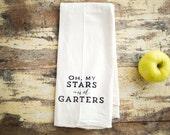 Tea Towel - Hand Printed Organic Flour Sack - Oh, My Stars and Garters