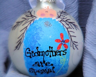 Godmothers are special.........Whimsical Hand Painted Ornament