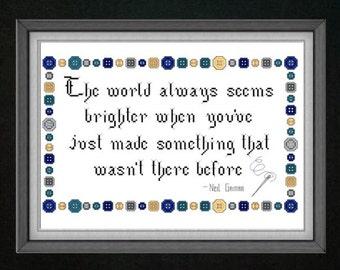 The World Always Seems Brighter - Neil Gaiman Quote - Cross Stitch Pattern
