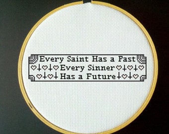 Every Saint Has a Past, Every Sinner Has a Future - Cross Stitch PDF Pattern