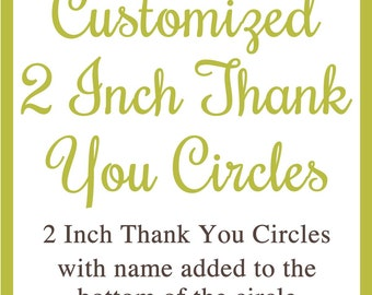 2 Inch Thank You Circles Customized with Name at the bottom of the circle