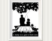 Father Daughter Fishing on the Dock A Daddy is a Girls First Love Wall Art Print Fathers Day Dad Gifts