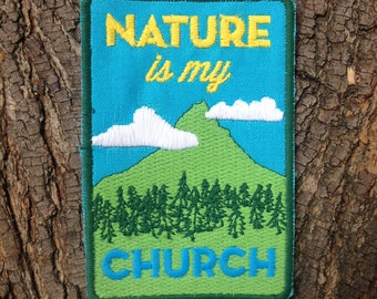 Nature is my Church Patch / Embroidered Patch / Badge / Hiking / Camping / Outdoors / Backpacking / Mountains / Trees / Lettering