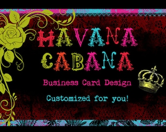 "Business Card Design ""Havana Cabana "" - Pre-made Bright, Colorful, Wild Design"