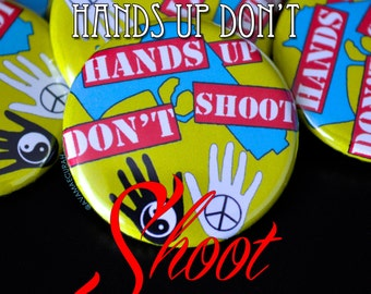 Hands Up Don't Shoot Pin Back Button, Trayvon Martin, Sandra Bland, Eric Garner, Sean Bell, Us or else, Black Lives Matter, All Lives Matter