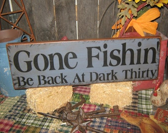 """Primitive Wood Sign """" Gone Fishin ' Be Back AT Dark Thirty """" Handpainted Country Folkart Housewares Wall Decor"""
