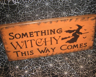 """Primitive  Holiday Wooden Hand Painted Halloween Salem Witch Sign -  """" Something Witchy This Way Comes   """"  Country  Rustic Folkart"""