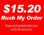 RUSH MY ORDER | Need within two weeks Custom Rush Order | Fast Delivery | Rush Order