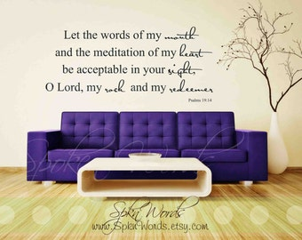Psalm 19:14 Bible Verse Vinyl Wall Decal...Let the words of my mouth....Your choice of color""