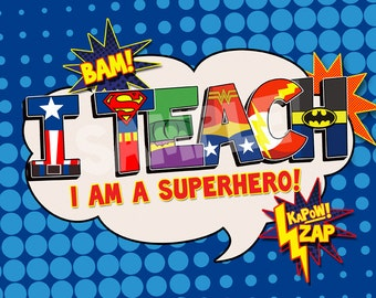 I Teach Superhero Digital File