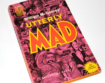 "Vintage ""Utterly Mad"" book by William M. Gaines, Fourth Publishing 1958"