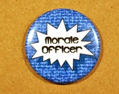 "Morale Officer 1.5"" Button -  Morale sold separately"