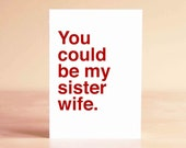 Friend Valentine - Best Friend Valentine's Day Card - Funny Friend Card - You could be my sister wife.