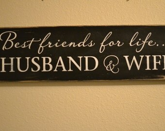 "Wood Sign Decor - ""Best friends for life...husband & wife"" - Wedding/Housewarming Gift"