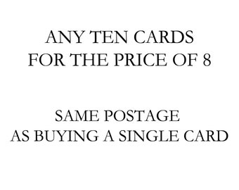 Any 10 cards for the price of 8, same postage as a single card