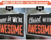 Second Run Sale - Come In We're Awesome / Closed But Still Awesome © - Double-Sided Open Closed Funny Retail Store Sign