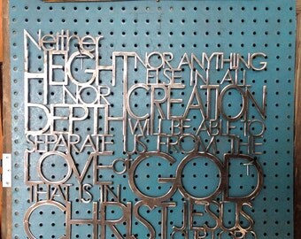 Metal Wall Hanging- Neither height nor depth nor anything else in all creation will be able to separate us from the love of God, Romans 8:39