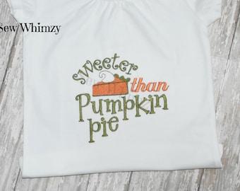 Sweeter than Pumpkin Pie shirt or one piece bodysuit
