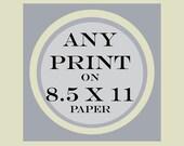 Any Art Print on 8.5 x 11 paper