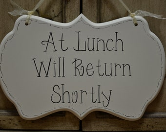 "At Lunch Business Sign / Away Sign / Hand Painted Wooden Cottage Chic Sign, ""At Lunch Will Return Shortly"""