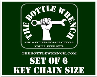 SET OF 6 Key Chain Sized - The Bottle Wrench Bottle Opener