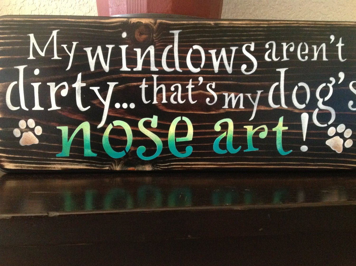 My Windows Aren't Dirty That's My Dog's Nose Art patio by