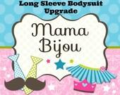 Long Sleeve Bodysuit Upgrade - Add To Purchase - Mama Bijou