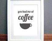 You Had Me at Coffee Printable Wall Art, Charcoal, Grey, Quote, Downloadable pdf