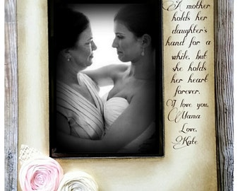 Mom, mothers day, Wedding  Distressed Vintage Picture 4x6  or 5x7 Mother of the Bride Frame Love Photo Frame - Personalized Gift - Keepsake