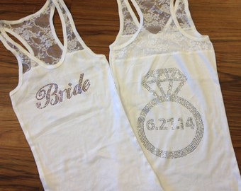 Rhinestone Bride Tank Top with Wedding Date and Ring on Back - Bridal Shower, Engagement,Bride Gift,Lace Tank Top,Bachelorette Party Shirts