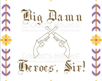 Big Damn Heroes, Sir! (with pistols) - Cross-Stitch Pattern - Quotes - Firefly - Zoie - INSTANT DOWNLOAD